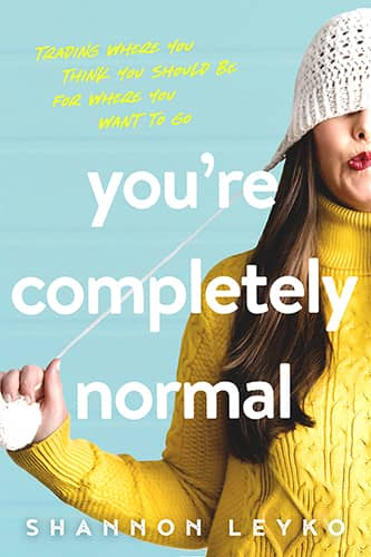 You're Completely Normal